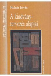A kiadványtervezés alapjai - Molnár István - Régikönyvek