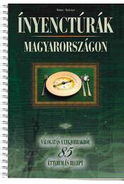 Ínyenctúrák Magyarországon - Molnár Lajos Milán, Radványi András - Régikönyvek
