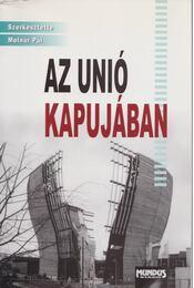 Az Unió kapujában - Molnár Pál - Régikönyvek