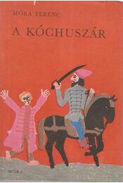 A kóchuszár - Móra Ferenc - Régikönyvek