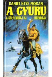 A gyűrű - Moran, Daniel Keys - Régikönyvek