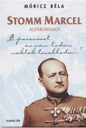 Stomm Marcel altábornagy - Móricz Béla - Régikönyvek
