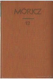 Móricz Zsigmond regényei és elbeszélései 12. kötet - Móricz Zsigmond - Régikönyvek