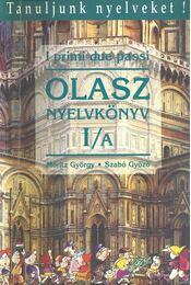 I primi due passi - Olasz nyelvkönyv I/A - Móritz György, Szabó Győző - Régikönyvek