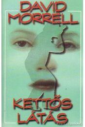 Kettős látás - Morrell, David - Régikönyvek