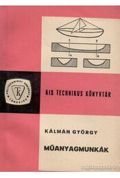 Műanyagmunkák - Kálmán György - Régikönyvek