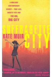 Suffragette City - MUIR, KATE - Régikönyvek