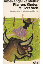 Pfarrers Kinder, Müllers Vieh - Müller, Amei-Angelika - Régikönyvek