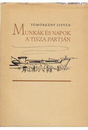 Munkák és napok a Tisza partján - Régikönyvek