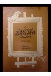 A Hajdúsági Nemzetközi Művésztelep húsz éve (1964-1983) - Régikönyvek
