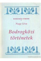 Bodrogközi történetek (dedikált) - Nagy Géza - Régikönyvek