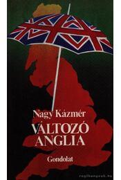 Változó Anglia - Nagy Kázmér - Régikönyvek
