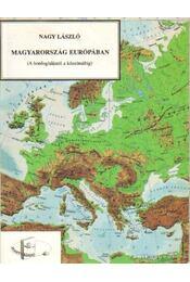 Magyarország Európában - Nagy László - Régikönyvek
