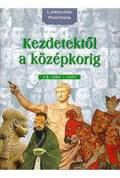 Kezdetektől a középkorig I.e. 1800 - 1492 - Nagy Mézes Rita - Régikönyvek