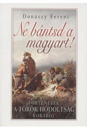 Ne bántsd a magyart! - Donászy Ferenc - Régikönyvek