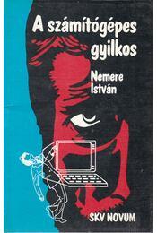 A számítógépes gyilkos - Nemere István - Régikönyvek