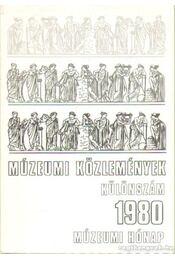 Múzeumi közlemények különszám 1980 múzeumi hónap - Nemes Iván (szerk.), Bándi Gábor, Kovács Tibor - Régikönyvek