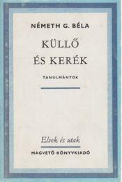 Küllő és kerék - Németh G. Béla - Régikönyvek
