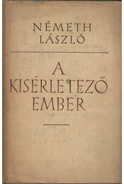 A kísérletező ember - Németh László - Régikönyvek