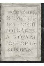 Nem teljes jogú polgárok a római jogforrásokban - Régikönyvek