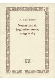 Nemzettudat, jugoszlávizmus, magyarság - Régikönyvek