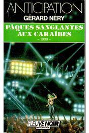 Paques Sanglantes aux Caraibes - NÉRY, GÉRARD - Régikönyvek