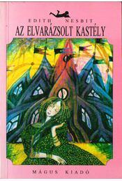 Az elvarázsolt kastély - Nesbit, Edith - Régikönyvek