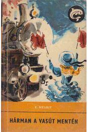 Hárman a vasút mentén - Nesbit, Edith - Régikönyvek