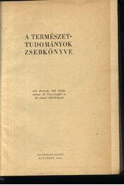 A természettudományok zsebkönyve - Neu Piroska és Schiller Jánosné - Régikönyvek