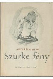 Szürke fény - Nexő, Martin Andersen - Régikönyvek