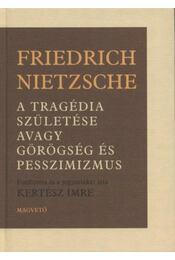 A tragédia születése avagy görögség és pesszimizmus - Régikönyvek
