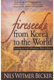 Fireseeds from Korea to the World - Nils Witmer Becker - Régikönyvek