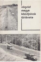 Nógrád megye közútjainak története - Régikönyvek