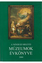 A Nógrád megyei múzeumok évkönyve 2000 - Régikönyvek