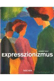 Expresszionizmus - Norbert Wolf - Régikönyvek