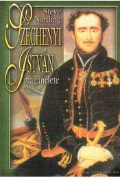 Széchenyi István magánélete - Nording, Steve - Régikönyvek