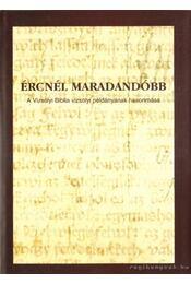 Ércnél maradandóbb - Nyerges Judit (szerk.), Monok István - Régikönyvek