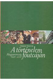 A történelem főutcáján - Orbán Viktor - Régikönyvek