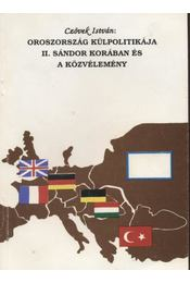 Oroszország külpolitikája II. Sándor korában és a közvélemény - Régikönyvek