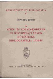 Vitéz-és Corvin-kódexek és ősnyomtatványok köteteinek bibliográfiája 1938-ig (Dedikált) - Régikönyvek