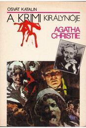Agatha Christie, a krimi királynője - Osvát Katalin - Régikönyvek