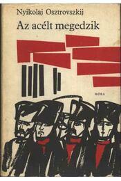 Az acélt megedzik - Osztrovszkij, Nikolaj - Régikönyvek