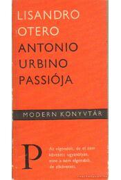 Antonio Urbino passiója - Otero, Lisandro - Régikönyvek