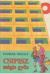 Csipisz mégis győz - Padisák Mihály - Régikönyvek