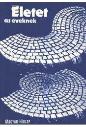 Életet az éveknek - Pálos Miklós - Régikönyvek