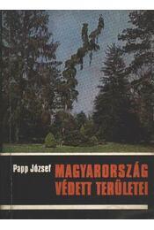 Magyarország védett területei - Papp József - Régikönyvek