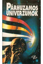 Párhuzamos univerzumok (dedikált) - Régikönyvek