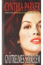 Gyötrelmes szerelem - Cynthia Parker - Régikönyvek