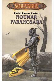 Noumar parancsára - Parker, Daniel Duncan - Régikönyvek