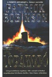 A lopakodó - Patrick Robinson - Régikönyvek